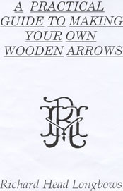 Practical guide to making Longbow Arrows, booklet